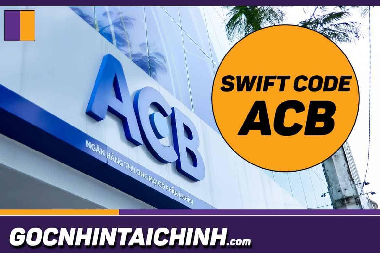 Swift Code ACB】Cập nhật mã ngân hàng ACB mới nhất 2020.